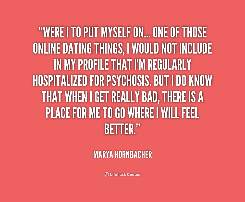 Quotes to put on dating profile