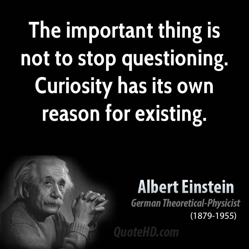 Albert Einstein Quotes About Curiosity Quotesgram