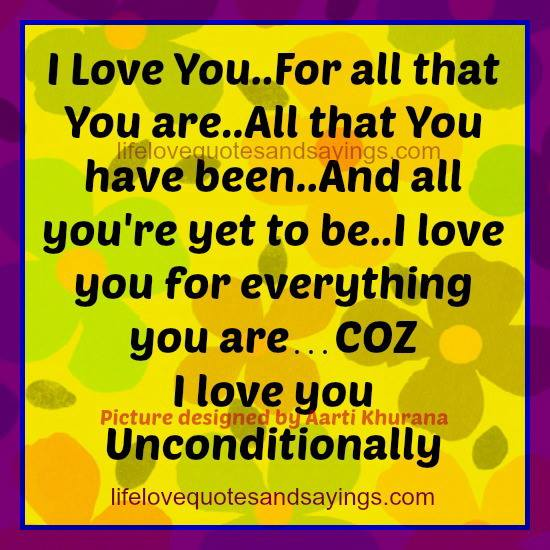 I Love U Sayings And Quotes: I Love You Unconditionally Quotes. QuotesGram