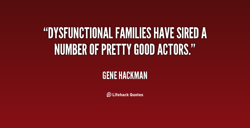 Dysfunctional Family Quotes And Sayings. QuotesGram