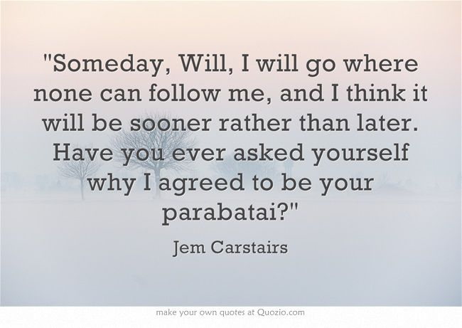 Infernal Devices Quotes Jem Carstairs Quotesgram