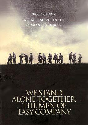 We stand alone together the men of easy company 506th