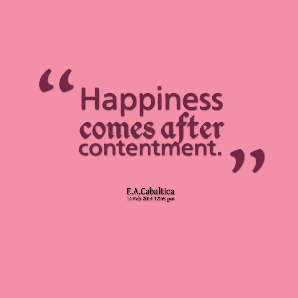 contentment is happiness Design for happiness is a catchy, appealing way of talking about something  deeper: designing for deep fulfilment in your product.