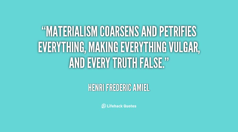 Materialism Quotes Quotesgram