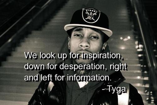 Tyga Quotes About Life: Amazing Rap Quotes. QuotesGram