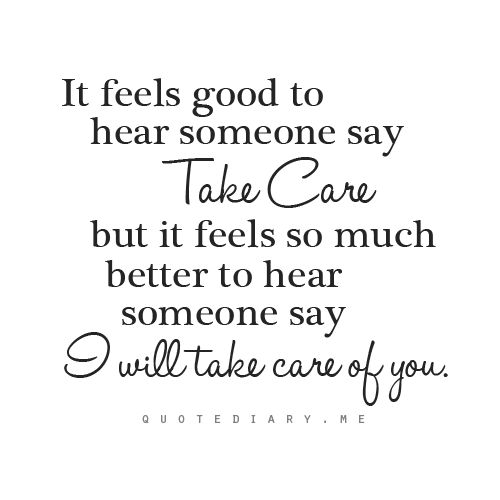 Thank You For Taking Care Of Me Quotes. QuotesGram