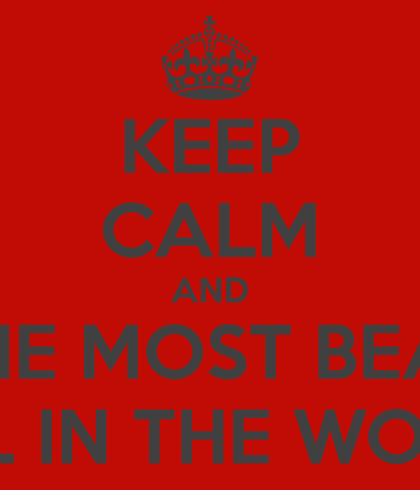 Most Beautiful Places In The World Quotes: You Are The Most Beautiful Woman In The World Quotes