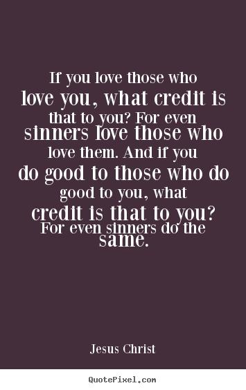 Quotes i love jesus 17 Reasons
