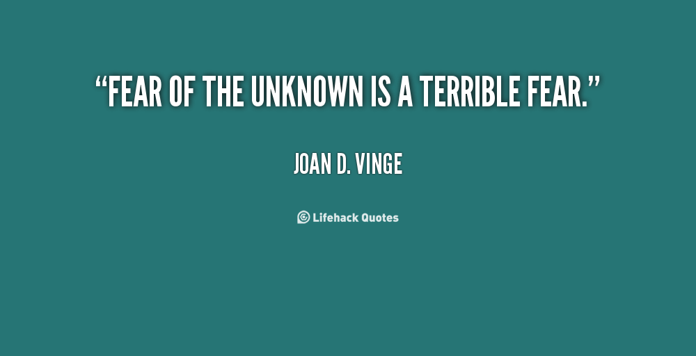 Fear Of The Unknown Quotes. QuotesGram