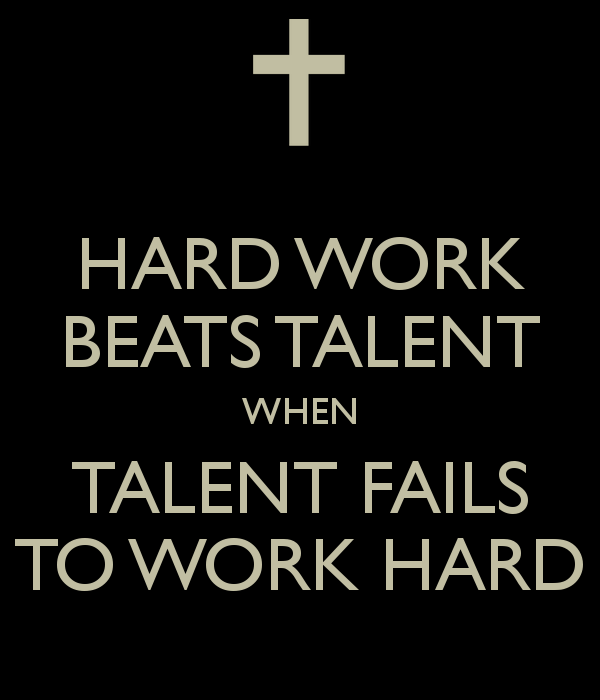 Hard Work Beats Talent Quotes: Talent Vs Hard Work Quotes. QuotesGram