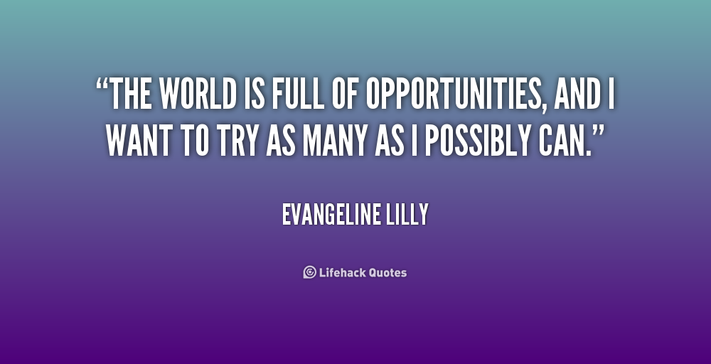Quotes About Opportunity And World Quotesgram