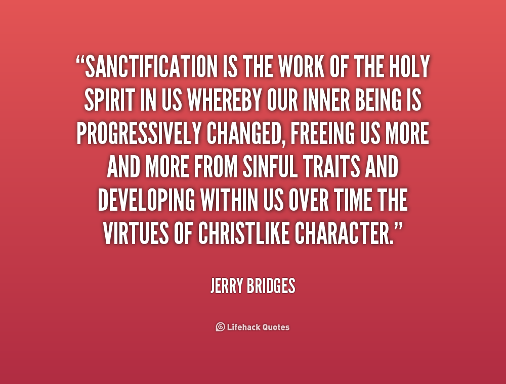 a description of the entire sanctification Sanctification: the biblically identifiable fruit  yet no mutually agreed upon description of sanctification has  of entire sanctification when we meet him,.