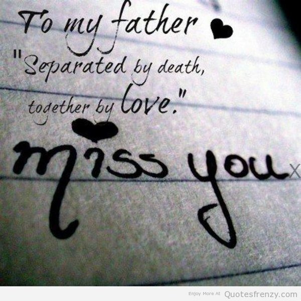 I Miss My Father He Died Quotes: Daughter Missing Dad Quotes Death. QuotesGram