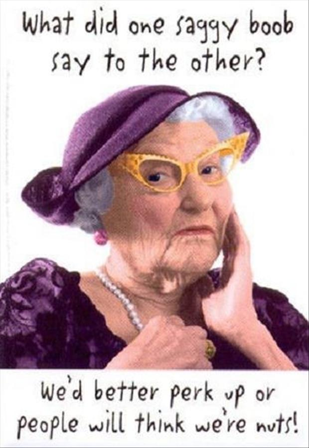 Dirty Old Lady Birthday Quotes. QuotesGram
