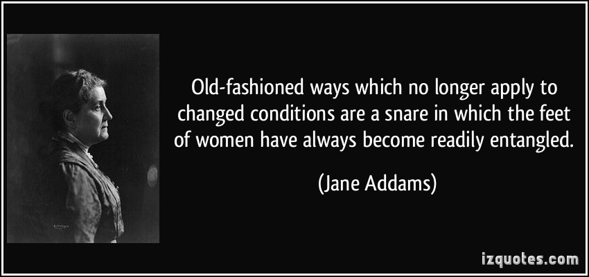 Old Fashioned Man Quotes: Jane Addams Quotes. QuotesGram