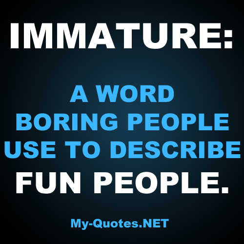 Boring Wives Quites: Quotes About Immature People. QuotesGram