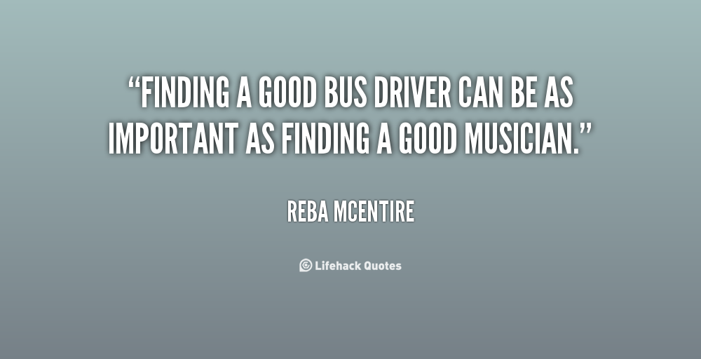 Quotes About Bus Drivers Quotesgram
