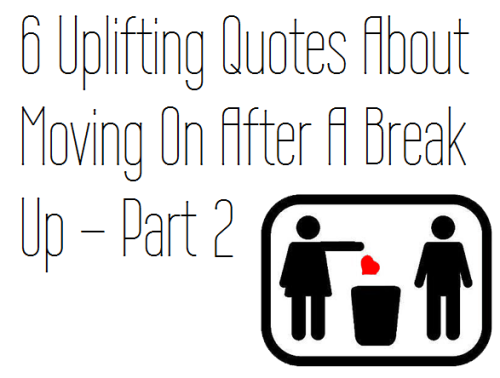 Break Up Quotes: After A Break Up Quotes About Moving On. QuotesGram