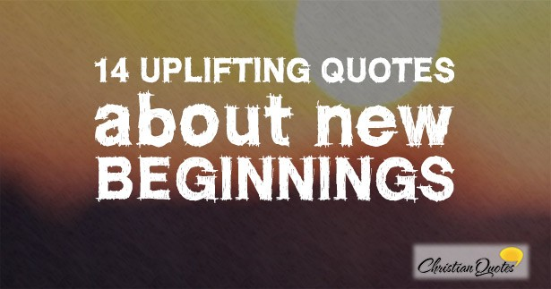 Christian Quotes On New Beginnings. QuotesGram