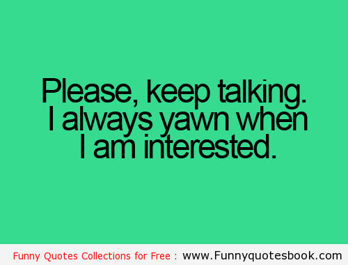 Yawning Funny Picture Quotes. QuotesGram