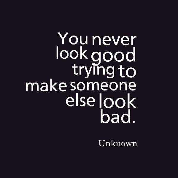 Making Someone Look Bad Quotes. QuotesGram