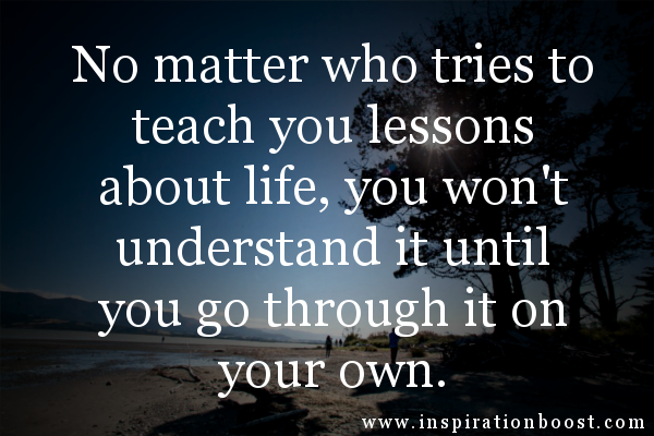 Love Quotes About Life Lessons: Spiritual Quotes About Life Lessons. QuotesGram