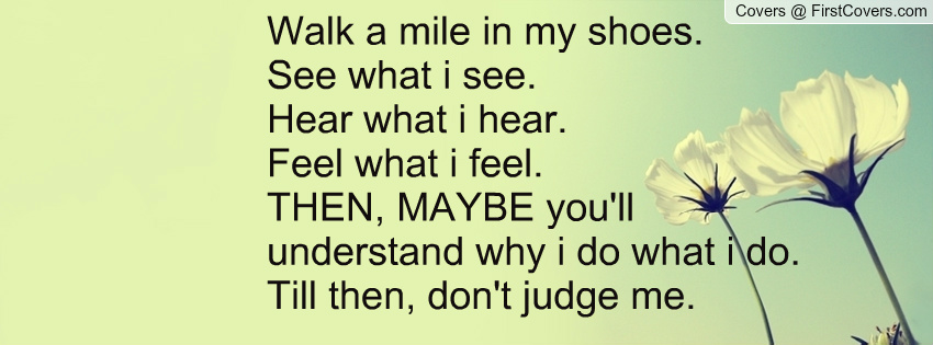 People Walking In Your Shoes Quotes. QuotesGram