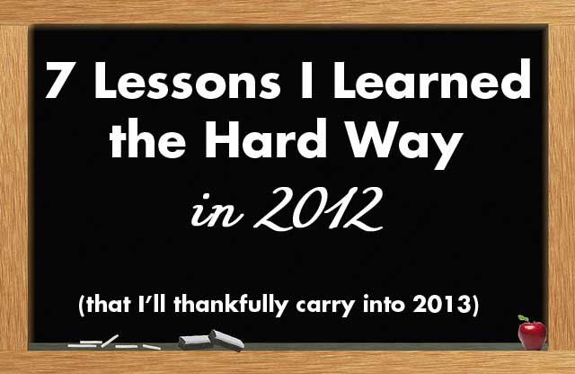 a lesson learned in the hard What i've learned the hard way all right, here's the good stuff: all the ways i've messed up and what i've learned as a result lesson 1: it's easy to get addicted to small improvements.