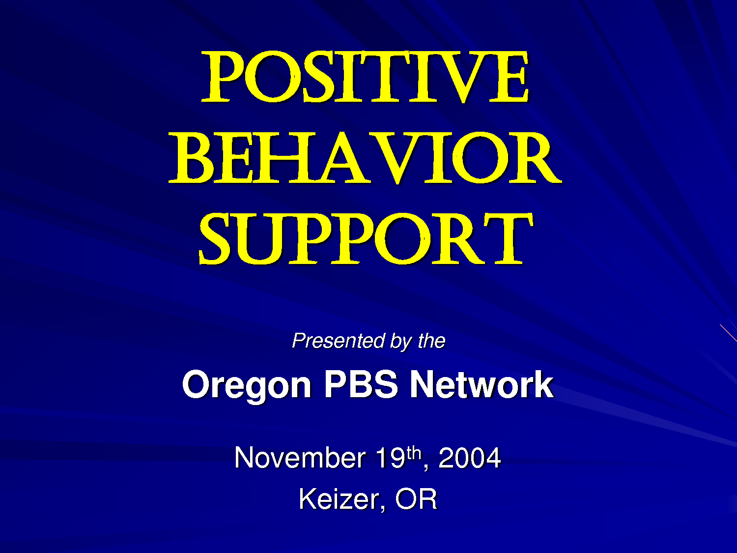positive behavior support Positive behavior support an overview the beginning positive behavioral support (pbs) is a tool which began in the 1960s to aid in the enhancement of the lives of people with disabilities the advent of pbs paralleled the civil rights movement of the 1960s progress in the field of developmental disabilities owes.