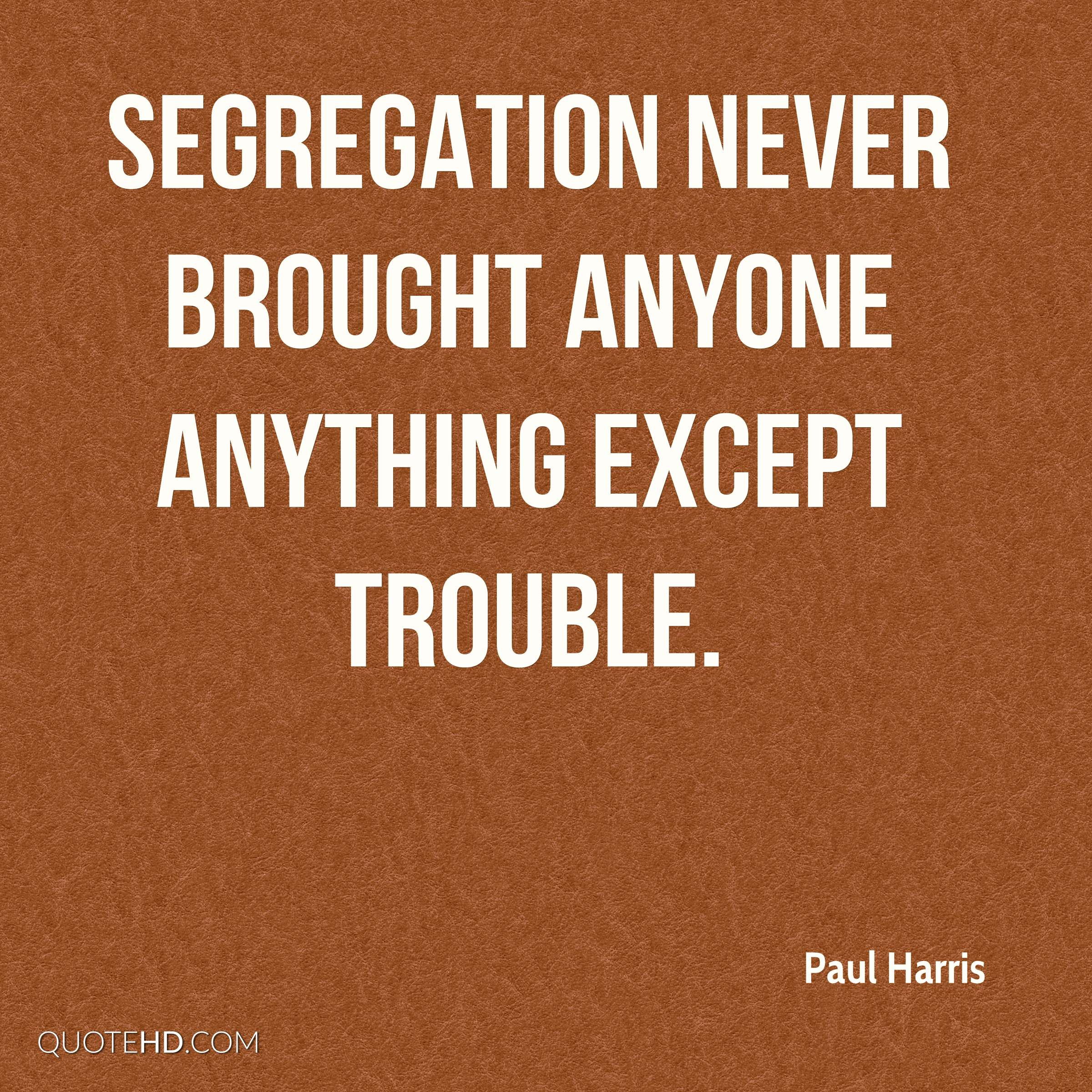 Famous Quotes About Segregation. QuotesGram