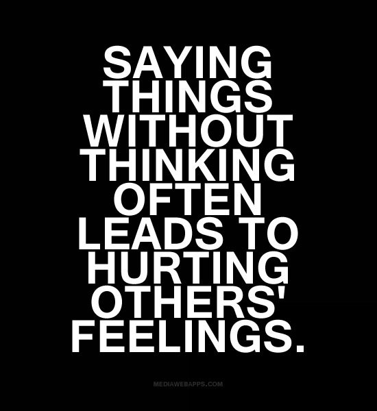 quotes about hurting peoples feelings quotesgram