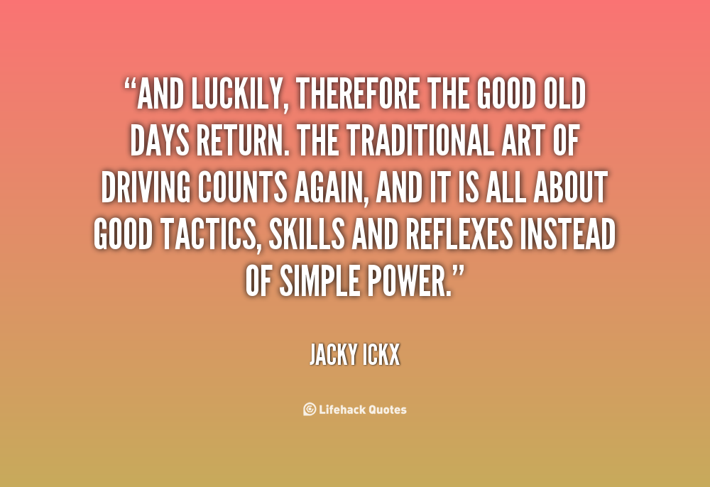 Quotes About Better Days Quotesgram: Good Old Days Quotes And Sayings. QuotesGram