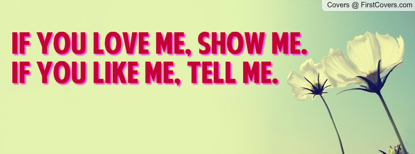 Show Me You Love Me Quotes. QuotesGram