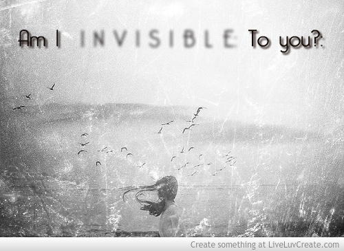 I Feel Invisible Quotes. QuotesGram