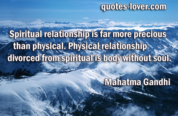spiritual relationship is far more precious than