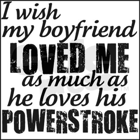 Powerstroke sayings
