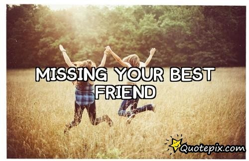 Quotes About Missing A Friend. QuotesGram