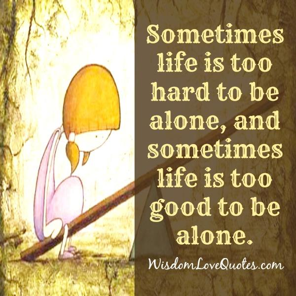 Life Is Hard Sometimes Quotes. QuotesGram