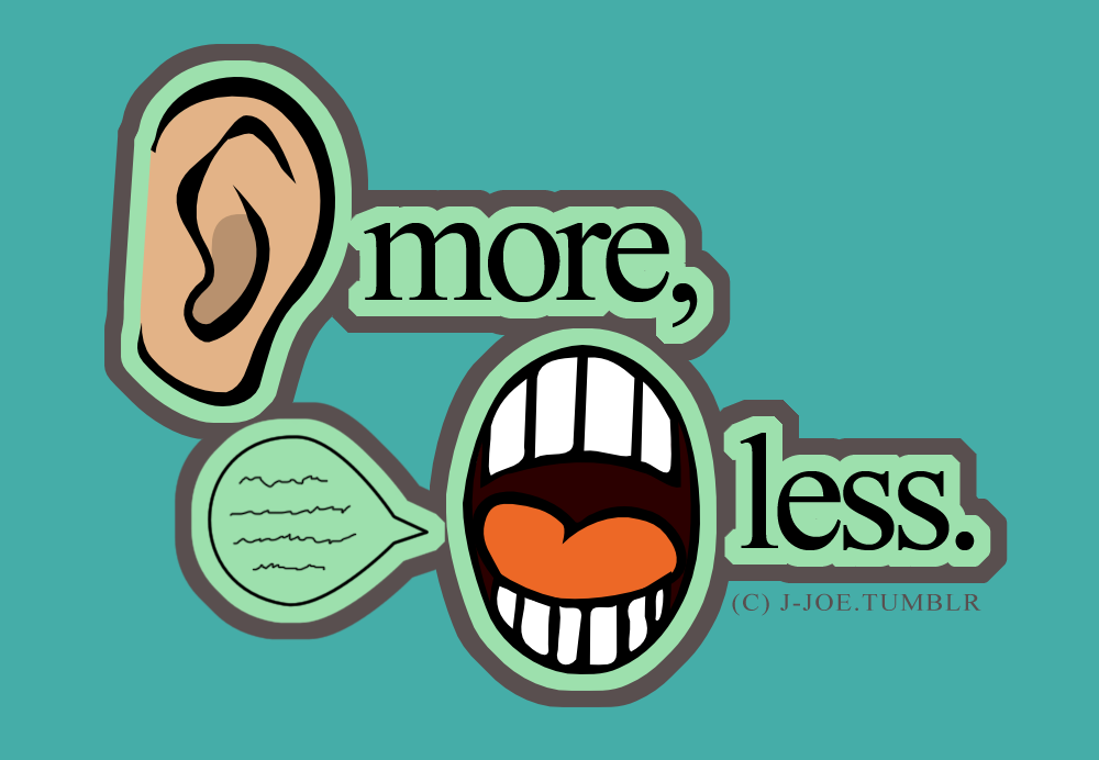 Listen more talk less quotes quotesgram for More com