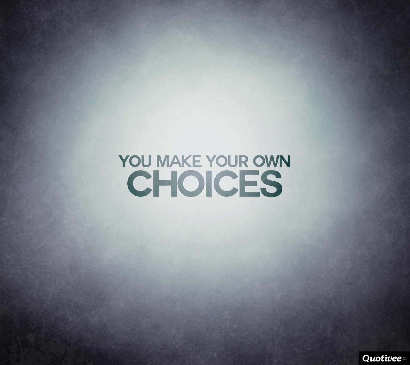 Make Your Own Decisions Quotes: You Made Your Choice Quotes. QuotesGram