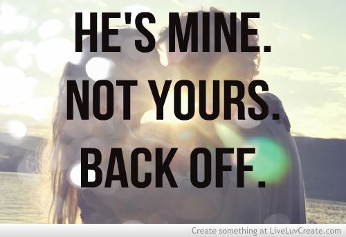 Hes Mine Funny Quotes. QuotesGram