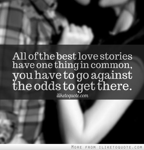 Quotes Against All Odds. QuotesGram