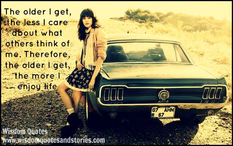 Get A Quote For My Car: The Older I Get The Less I Care Quotes. QuotesGram