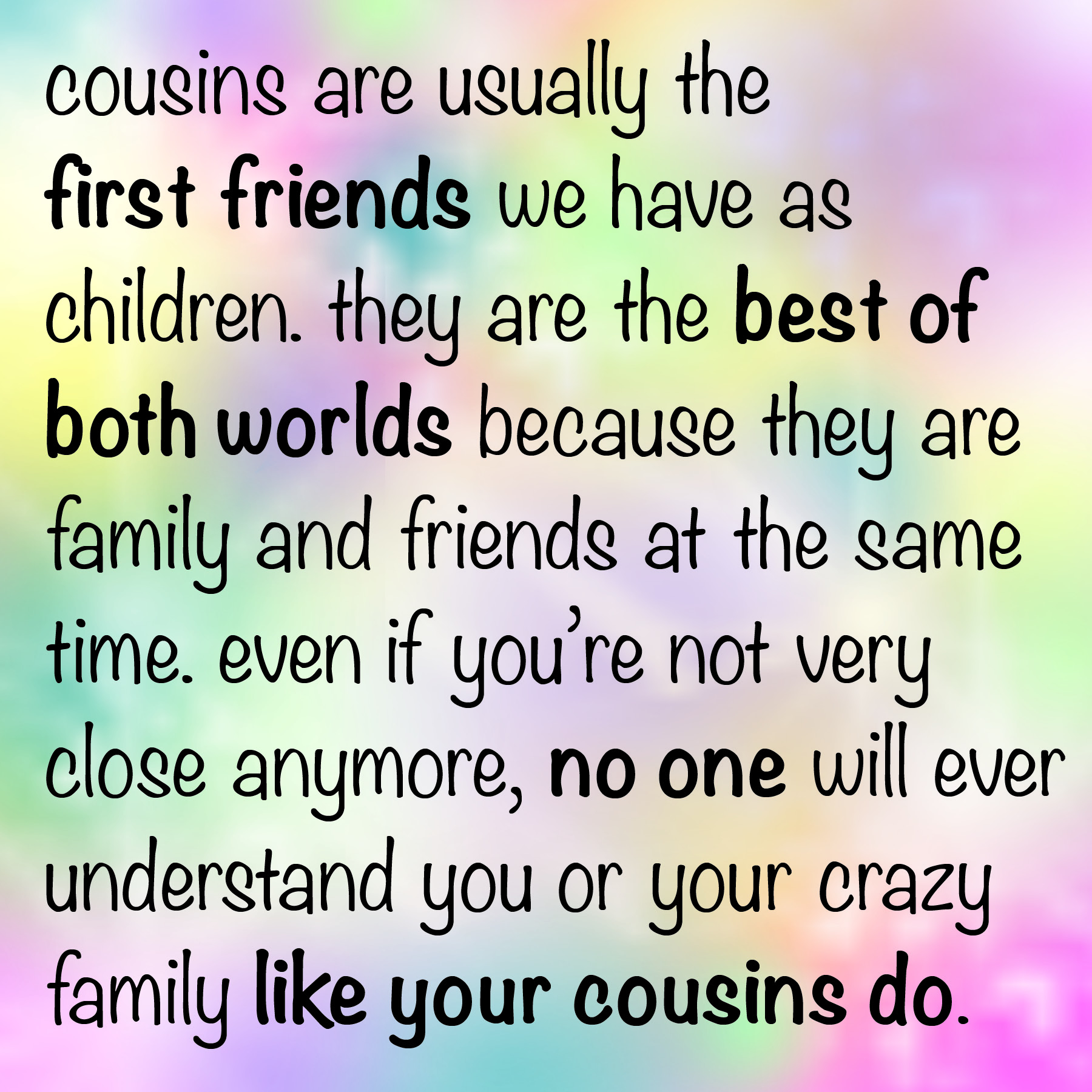 Family Quotes For Cousins. QuotesGram Quotes About Cousin Sisters Love