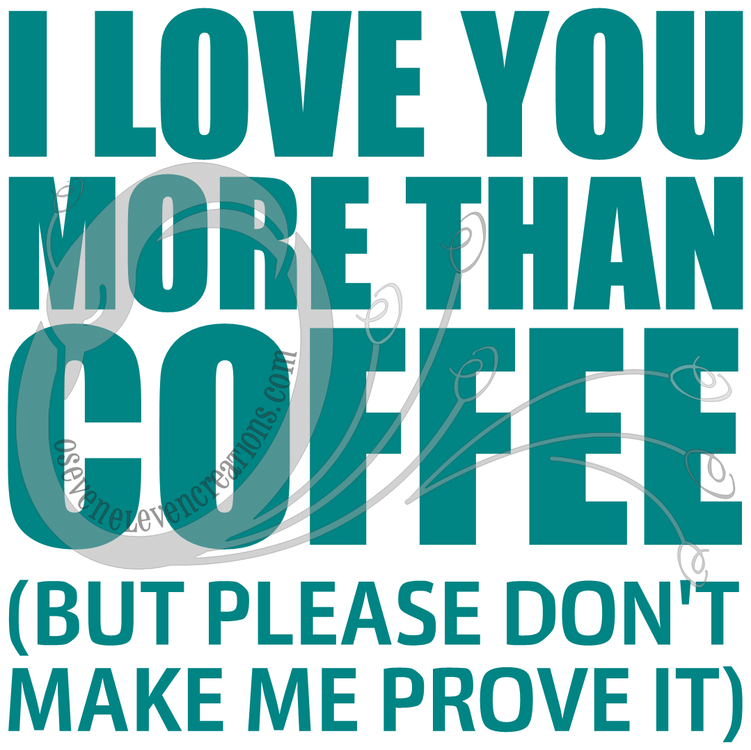 i love you more than coffee - photo #16