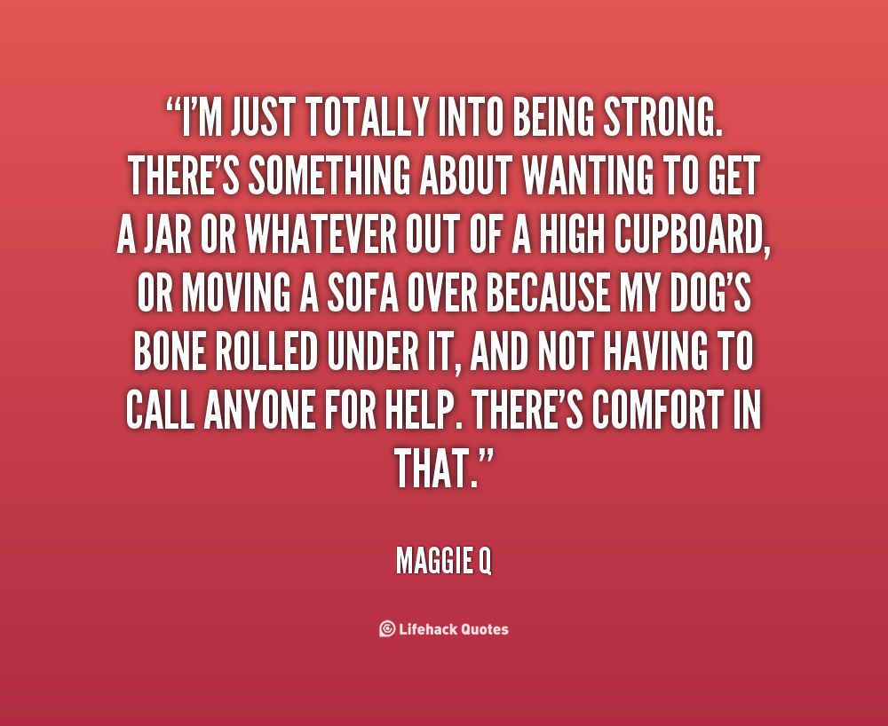 Quotes About Being Strong. QuotesGram