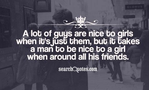 Girls And Guys Quotes: Girls Nice Guy Quotes. QuotesGram