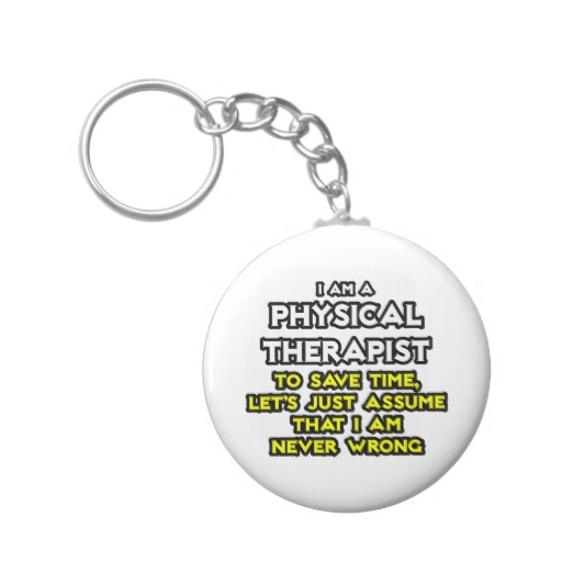 Motivational Inspirational Quotes: Physical Therapist Funny Quotes. QuotesGram