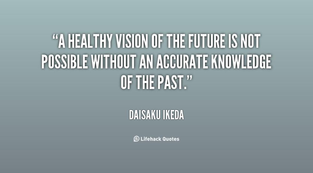 Future Vision Quotes Quotesgram