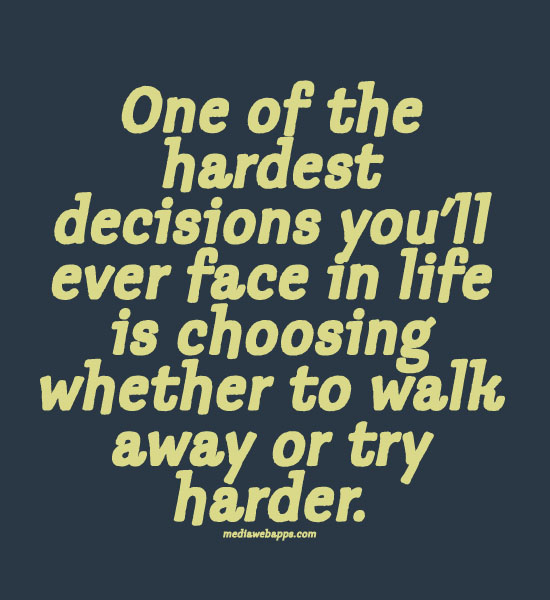 Quotes About Making Hard Decisions. QuotesGram